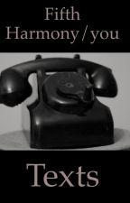 Fifth Harmony/You Texts by BobbiForsyth3