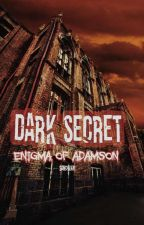 DARK SECRET (Completed) by SanchiLen