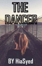 The Dancer #Wattys2017 by HiaSyed