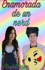 Enamorada de un nerd (Nathan Triska) by KeylaBirlem