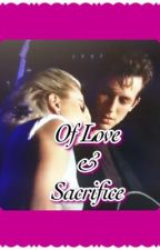 Of Love & Sacrifice by thefanficwriter13