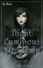 Night Luminous Academy: (The Lost Princess Of Celestine Kingdom) by _MissyC_