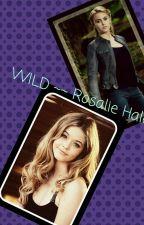 WILD ~~ Rosalie Hale by daughterofJupiter103