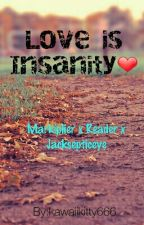 Love Is Insanity (Markiplier x Reader x Jacksepticeye) by kawaiikitty666