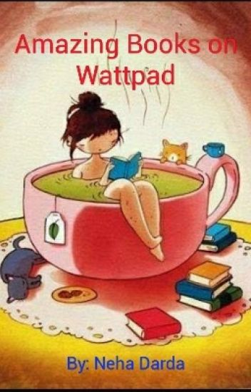 Amazing Books On Wattpad