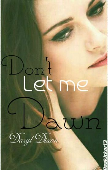 Don't Let Me Down || Daryl Dixon ©