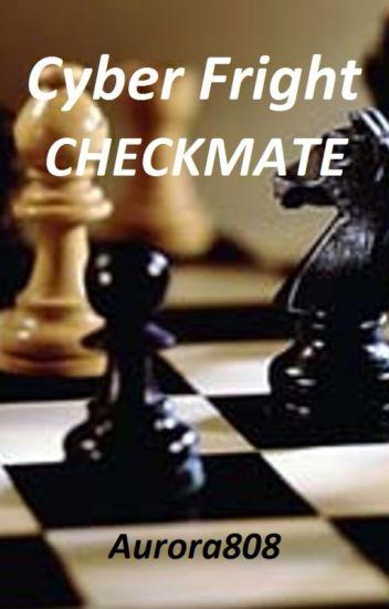 Cyber Fright: Checkmate! - Aurora - Wattpad