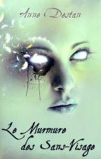 Le Murmure des Sans-visage  by Delula8257