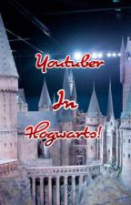 Youtuber in Hogwarts by QueenJosiiee