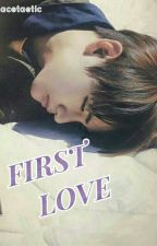 First Love | Kim Taehyung by acetaetic