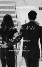 I Am The Wife of Mr. Thomas Torres by renesmee_keynes_31