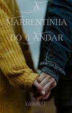A Marrentinha do 6 andar by danh_carvalho