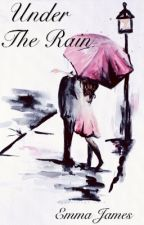 Under The Rain ( TERMINÉE  ) by Emma_JamesS8