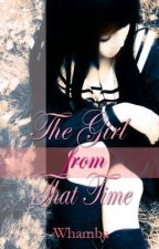 The Girl From That Time (Short Story) by Direk_Whamba