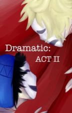 Dramatic: Act II (South Park) {Yaoi} by Blazedarkness