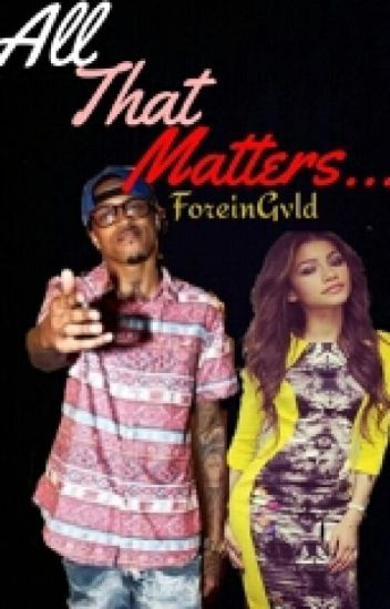 All That Matters (August Alsina)