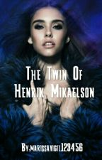 The Twin Of Henrik Mikaelson [ Finished] by marissavigil123456