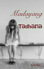 Madayang Tadhana by SkyletLivi