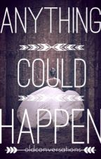 Anything Could Happen by oldconversations