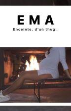 EMA, enceinte d'un thug. by La_Thug