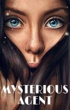 Mysterious Agent (Hiatus Untuk Beberapa Bulan Kedepan) by AngelJahal