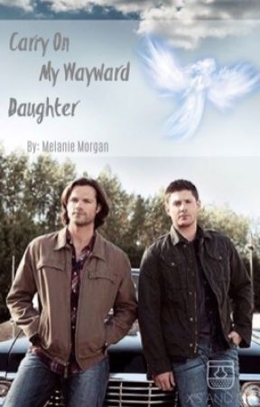 Carry on my Wayward Daughter  by spntrueforever