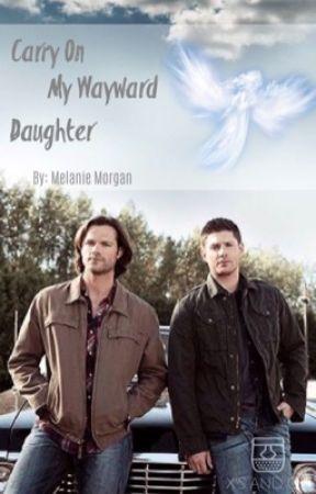 Carry on my Wayward Daughter  by spntrueforever