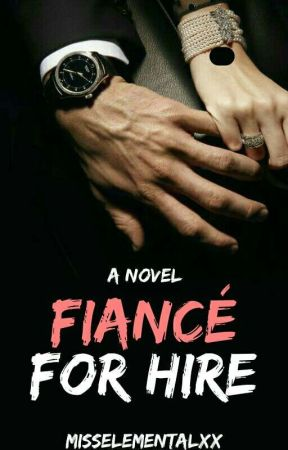 Fiancé For Hire by misselementalxx