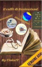 Il caffè letterario di Reviewland (CHIUSO) by ciola17