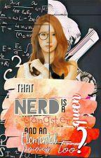 that nerd is a gangster queen by jhillianacruz102319