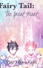 Fairy Tail: The Great Heart by xkierakatx