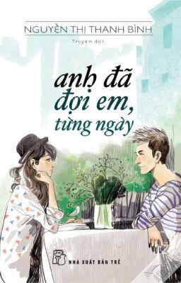 Đọc truyện Anh đã đợi em, từng ngày - Nguyễn Thị Thanh Bình