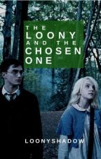 The Loony and The Chosen One (Huna Fanfic) by loonyshadow