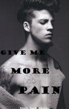 Give Me More Pain [BoyXBoy] by black_birdReborns