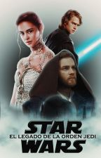 El legado de la Orden Jedi (Star Wars) by Daryanis