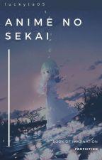 Anime no sekai by luckyta05