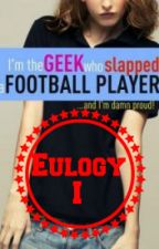 "Eulogy I to ""I'm the Geek Who Slapped a Football Player"" by BillyBobbyLove"