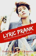 LYRIC PRANK   [CHANBAEK] by reaI-pcy