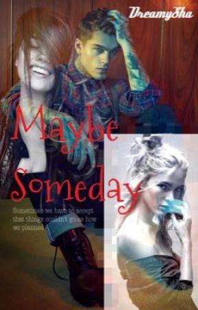 Maybe Someday by DreamySha