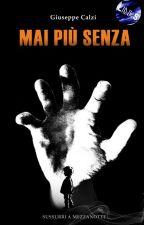 MAI PIU' SENZA by GiuseppeCalzi