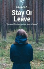 Stay or Leave by darkcatzz