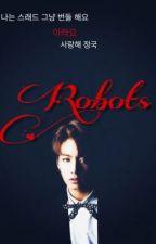 Robots - BTS fanfic by NanaGumi