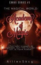 The Magical World: Academy Of Magic (Completed But Still Editing) by AillexSkcy