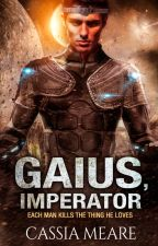 GAIUS, IMPERATOR: The Book of Cael, the Song of Liro -  Vol 2 by LaraBlunte