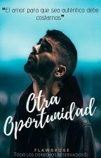 Otra Oportunidad. ➳ z.m {Editando} by GoldZquad