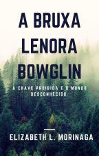 A Bruxa Lenora Bowglin by ElizabethLopesMorina