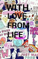 WITH LOVE FROM LIFE  ( QuoteBook )   by Soumyaa16