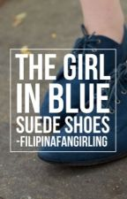 The Girl in Blue Suede Shoes: a short story by filipinafangirling