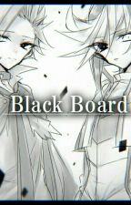 Black Board (what I've become...)  by -Diva_Aigami-