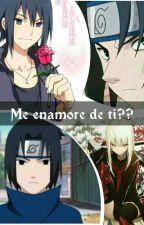 Me enamoré de ti ?? (Sasuke y Tú) by ghostcat10